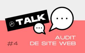FTS Talk #4 : Thomas R. vous donne les bases d'un bon audit de site web !